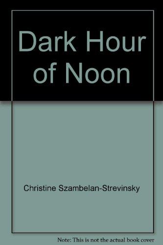 Dark Hour of Noon: Szambelan-Strevinsky, Christine