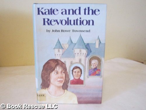 Kate and the Revolution: John Rowe Townsend