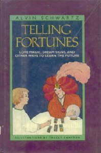 9780397321322: Telling Fortunes: Love Magic, Dream Signs & Other Ways to Learn the Future
