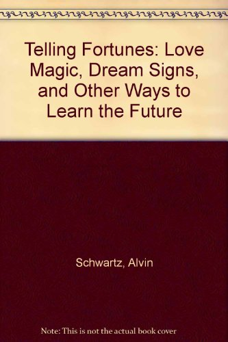 9780397321339: Telling Fortunes: Love Magic, Dream Signs, and Other Ways to Learn the Future