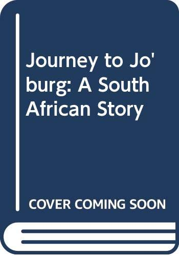 9780397321681: Journey to Jo'burg: A South African Story