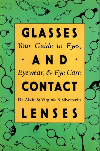 9780397321841: Glasses and Contact Lenses: Your Guide to Eyes, Eyewear, & Eye Care