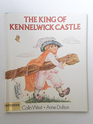 The King of Kennelwick Castle: Colin West