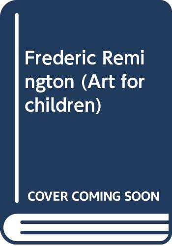9780397322206: Frederic Remington (Art for children)