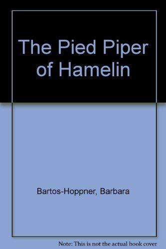 The Pied Piper of Hamelin: Bartos-Hoppner, Barbara