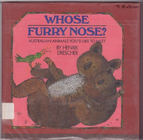 Whose Furry Nose?: Australian Animals You'd Like to Meet (9780397322435) by Henrik Drescher