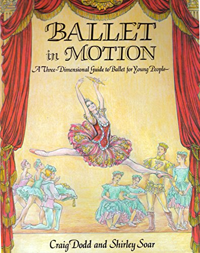 9780397322572: Ballet in Motion: A Three-Dimensional Guide to Ballet for Young People