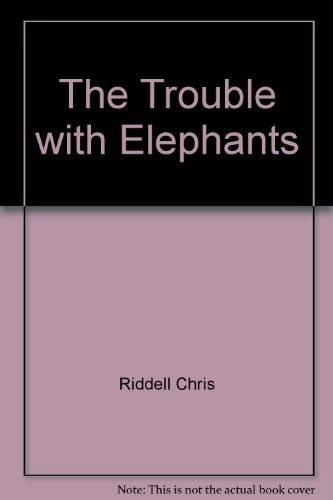 The trouble with elephants: Riddell, Chris