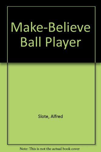 9780397322855: Make-Believe Ball Player