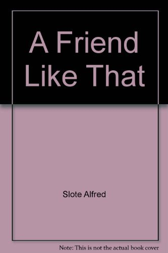 9780397323104: A friend like that
