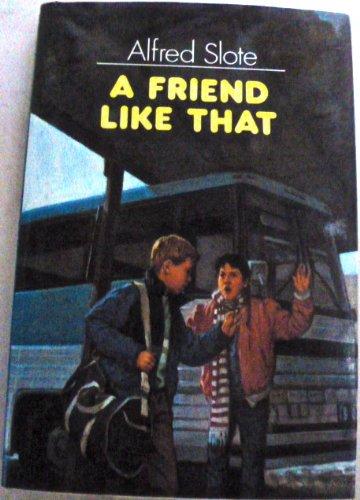 9780397323111: A Friend Like That