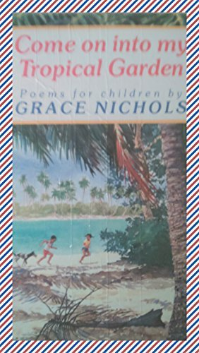 9780397323494: Come on Into My Tropical Garden: Poems for Children