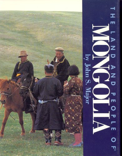 The Land and People of Mongolia (Portraits of the Nations Series) (0397323867) by John S. Major