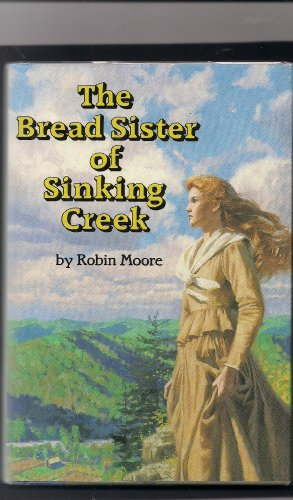 9780397324187: The bread sister of Sinking Creek