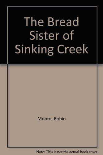 9780397324194: The Bread Sister of Sinking Creek