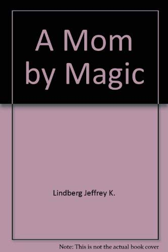 9780397324507: A mom by magic