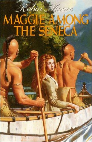 9780397324569: Maggie Among the Seneca
