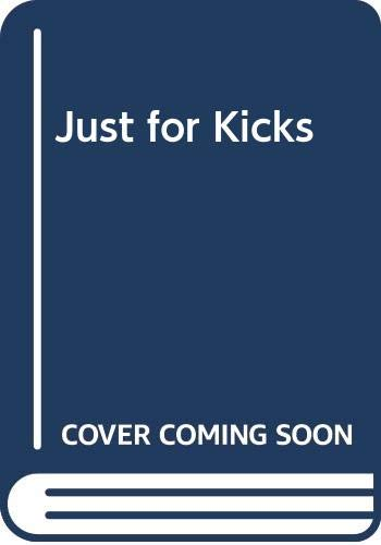 9780397324651: Just for Kicks