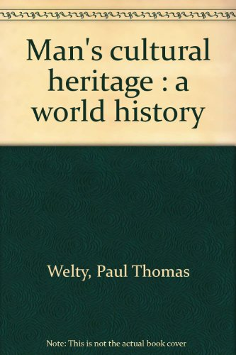 9780397401635: Man's Cultural Heritage: A World History