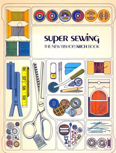 9780397401925: Super Sewing the New Bishop-Arch Book