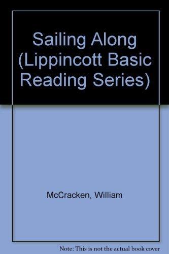 Sailing Along (Lippincott Basic Reading Series): McCracken, William