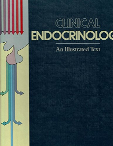 9780397445509: Clinical Endocrinology: An Illustrated Text