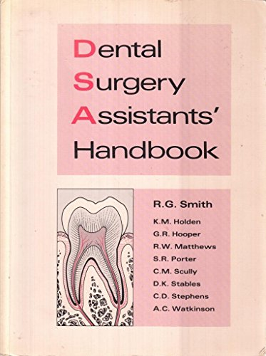 Dental Surgery Assistant's Handbook: etc.,Smith, Roger G.
