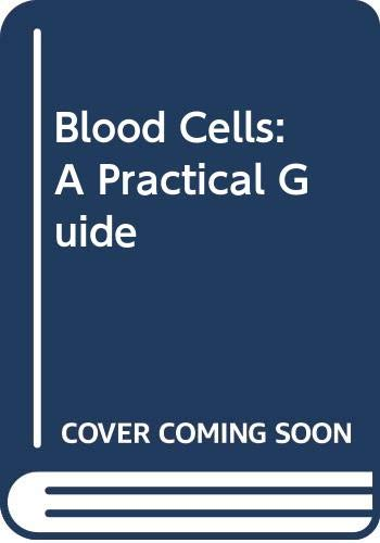 9780397445585: Blood Cells: A Practical Guide