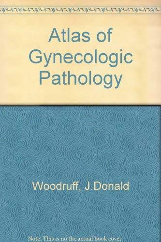 9780397446506: Atlas of Gynecologic Pathology