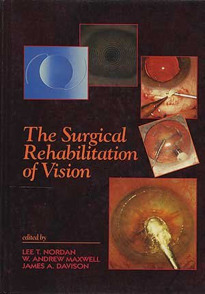 9780397446933: The Surgical Rehabilitation of Vision: An Integrated Approach to Anterior Segment Surgery