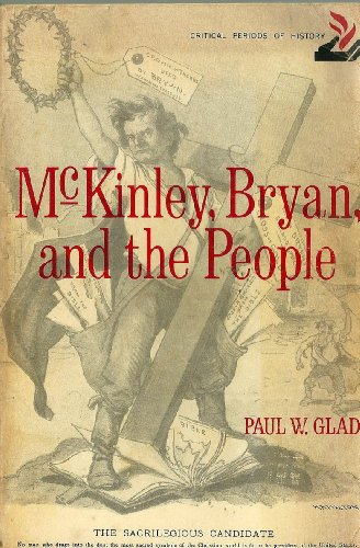McKinley, Bryan, and the People.: Glad, Paul W.,