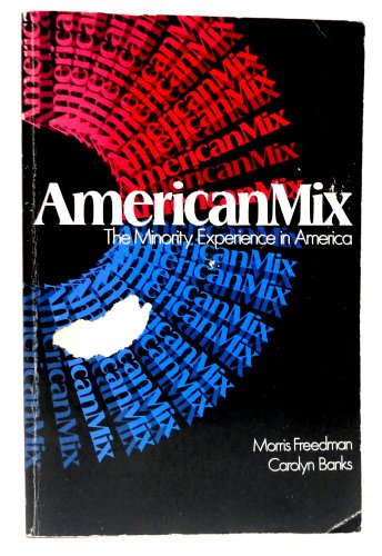 9780397472017: American mix;: The minority experience in America
