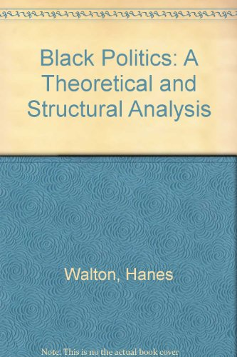 9780397472055: Black Politics : A Theoretical and Structural Analysis (The Lippincott Series in American Government)