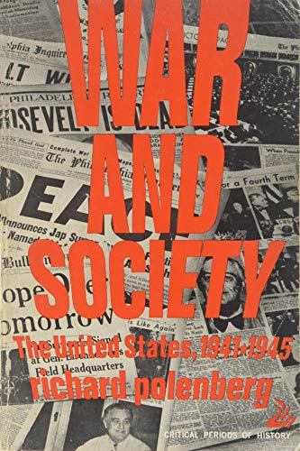 War and Society: The United States 1941-1945 (Critical Periods of History) (0397472242) by Richard Polenberg