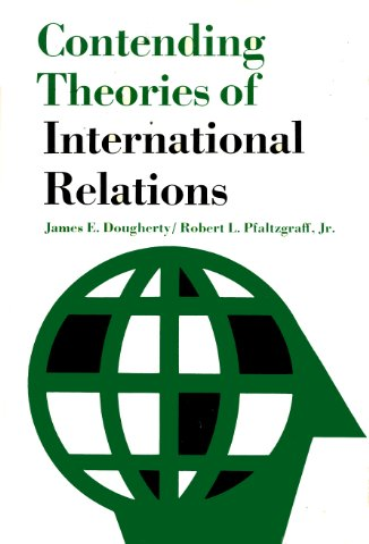 Contending Theories of International Relations: James E. Dougherty,