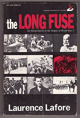 The Long Fuse: An Interpretation of the Origins of World War I: Lafore, Laurence