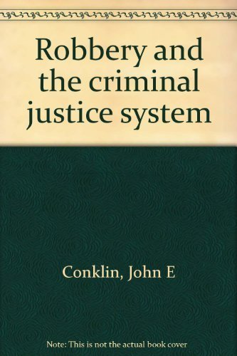 9780397472642: Robbery and the criminal justice system