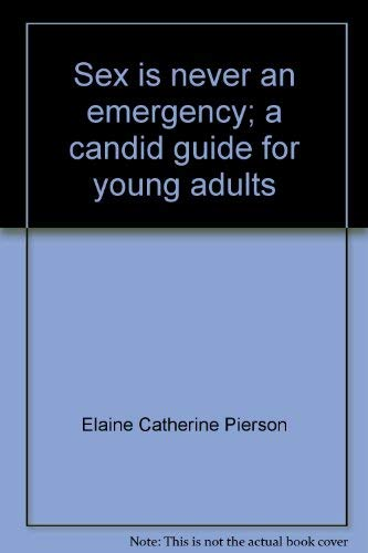 9780397472925: Sex is never an emergency;: A candid guide for young adults