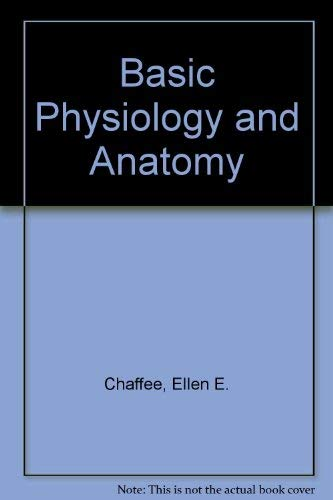 Basic Physiology and Anatomy: Esther M. Greisheimer;