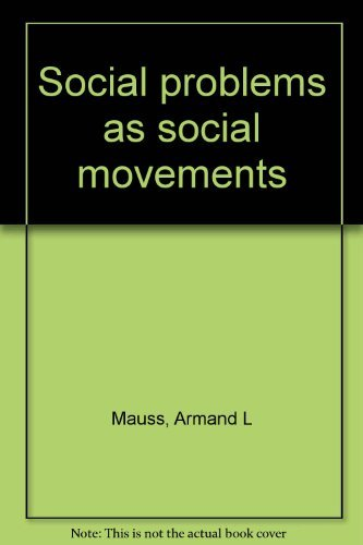 Social problems as social movements: Mauss, Armand L