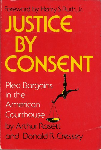 9780397473410: Justice by Consent: Plea Bargains in the American Courthouse