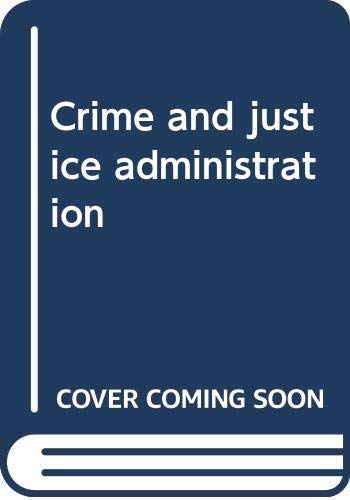 9780397473441: Crime and justice administration