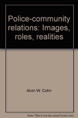 Police-community relations: Images, roles, realities