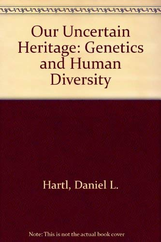Our Uncertain Heritage: Genetics and Human Diversity (0397473664) by Daniel L. Hartl