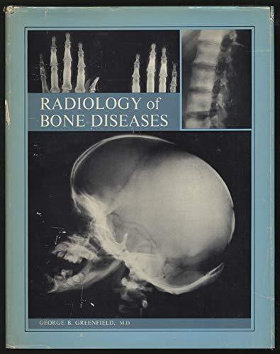 Radiology of Bone Diseases: Greenfield, George B
