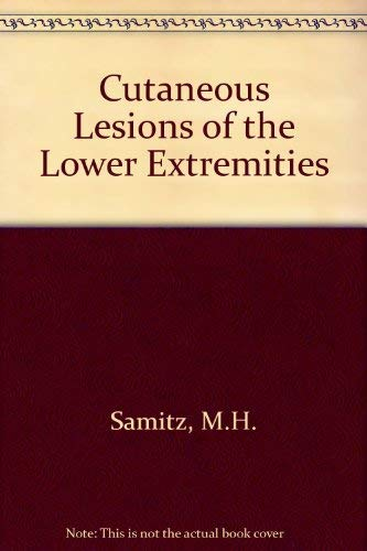 Cutaneous Lesions of the Lower Extremities: Samitz, M. H. And Alan S. Dana, Jr