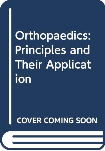 9780397503605: Orthopaedics: Principles and Their Application