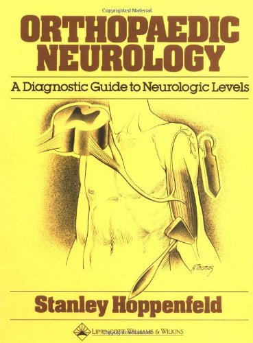 9780397503681: Orthopaedic Neurology: A Diagnostic Guide to Neurologic Levels