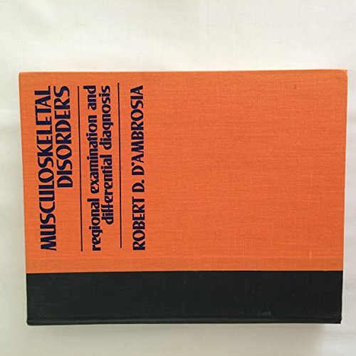 Musculoskeletal Disorders: Regional Examination and Differential Diagnosis: D'Ambrosia, Robert D.