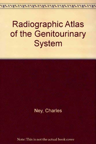 9780397504084: Radiographic Atlas of the Genitourinary System